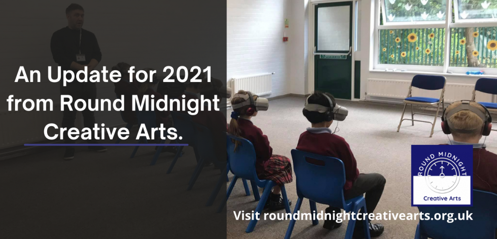 An Update for 2021 from Round Midnight Creative Arts.